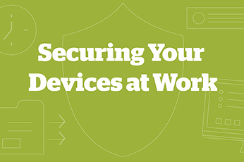 Securing Your Devices at Work